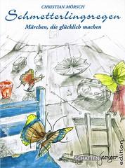 Schmetterlingsregen - Märchen, die glücklich machen