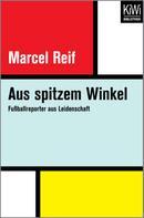 Marcel Reif: Aus spitzem Winkel ★★★