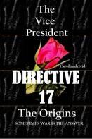 Carolinadeivid .: The Vice President Directive 17 The Origins