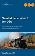 Petra Berneker: Eisenbahnerlebnisse in den USA