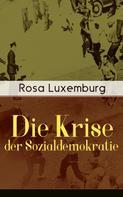 Rosa Luxemburg: Die Krise der Sozialdemokratie