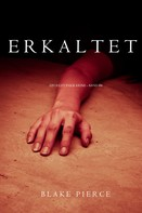 Blake Pierce: Erkaltet (Ein Riley Paige Krimi — Band 8) ★★★★★