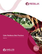RESILIA ™ - Cyber Resilience Best Practices