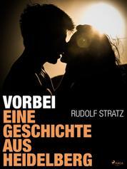 Vorbei. Eine Geschichte aus Heidelberg