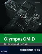 Reinhard Wagner: Kamerabuch Olympus OM-D
