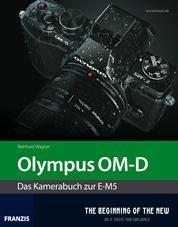 Kamerabuch Olympus OM-D - Das Kamerabuch zur E-M5