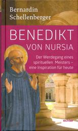 Benedikt von Nursia - Der Werdegang eins spirituellen Meisters - Inspiration für heute