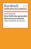 Armin Nassehi: Eine Kritik des gesunden Menschenverstandes