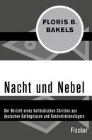Floris B. Bakels: Nacht und Nebel