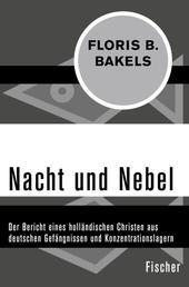 Nacht und Nebel - Der Bericht eines holländischen Christen aus deutschen Gefängnissen und Konzentrationslagern