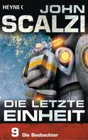 John Scalzi: Die letzte Einheit, Episode 9: - Die Beobachter ★★★★