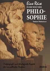 Eine Reise in die Welt der Philosophie - Ontologische und teleologische Aspekte des menschlichen Denkens