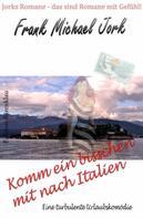 Frank Michael Jork: Komm ein bisschen mit nach Italien ★★