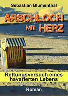 Sebastian Blumenthal: Arschloch mit Herz