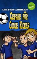 Dieter Winkler: Gefahr für Coole Kicker - Band 3 ★★★★★