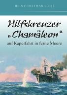 """Heinz-Dietmar Lütje: Hilfskreuzer """"Chamäleon"""" auf Kaperfahrt in ferne Meere ★★★★"""