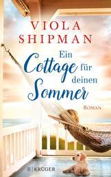 Ein Cottage für deinen Sommer - Roman