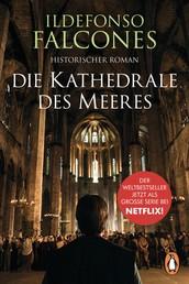 Die Kathedrale des Meeres - Historischer Roman