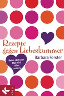 Barbara Forster: Rezepte gegen Liebeskummer ★★★★