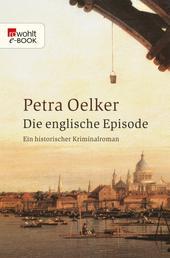Die englische Episode - Ein historischer Kriminalroman