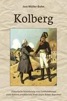 Jost Müller-Bohn: Kolberg