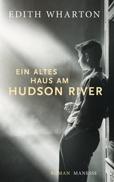Ein altes Haus am Hudson River - Roman
