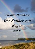 Liliana Dahlberg: Der Zauber von Regen