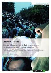 Crowd Management: Prävention und Intervention bei Massenpaniken - Fußballspiele, Public Viewing und Open-Air-Veranstaltungen