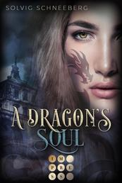 A Dragon's Soul (The Dragon Chronicles 2) - Fantasy-Liebesroman für Drachenfans