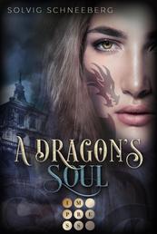 A Dragon's Soul (The Dragon Chronicles 2) - Fantasy-Liebesroman für Drachenfans