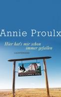 Annie Proulx: Hier hat's mir schon immer gefallen ★★★★