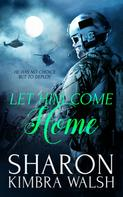 Sharon Kimbra Walsh: Let Him Come Home