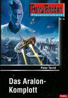 Peter Terrid: Planetenroman 19: Das Aralon-Komplott