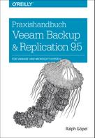 Ralph Göpel: Praxishandbuch Veeam Backup & Replication 9.5