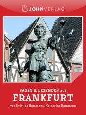 Sagen und Legenden aus Frankfurt - Stadtsagen Frankfurt
