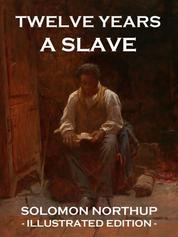 Twelve Years a Slave - Illustrated Edition