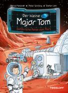 Dr. Bernd Flessner: Der kleine Major Tom, Band 5: Gefährliche Reise zum Mars ★★★★★