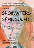 Brigitte Klotzsch: Lebendige Vergangenheit der Familie meiner Großmutter 5. Buch