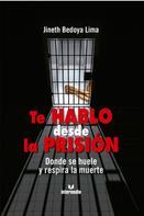 Jineth Bedoya: Te hablo desde la prisión