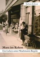 Barbara Kohout: Mara im Kokon. Ein Leben unter Wachtturm-Regeln ★★★★