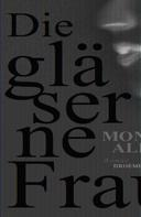 Monica Ali: Die gläserne Frau ★★★
