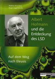 Albert Hofmann und die Entdeckung des LSD - Auf dem Weg nach Eleusis