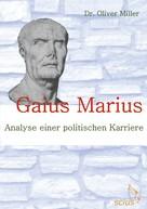 Oliver Miller: Gaius Marius