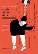 Urusla K. Le Guin: El día después de la revolución