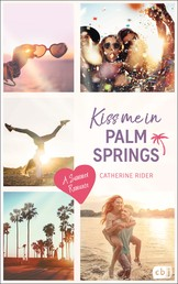 Kiss me in Palm Springs - A Summer Romance