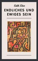 Edith Stein: Edith Stein: Endliches und ewiges Sein
