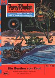 """Perry Rhodan 442: Die Bestien von Zeut - Perry Rhodan-Zyklus """"Die Cappins"""""""