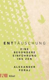 EntTäuschung - Eine besondere Einführung ins Zen