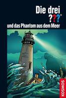Marco Sonnleitner: Die drei ??? und das Phantom aus dem Meer (drei Fragezeichen) ★★★★★