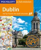 Jonny Rieder: POLYGLOTT Reiseführer Dublin zu Fuß entdecken